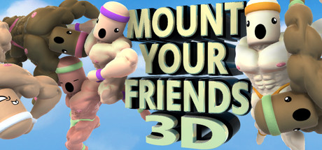 Mount Your Friends 3D: A Hard Man is Good to Climb -