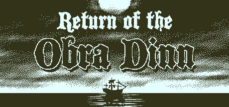 Return of the Obra Dinn -